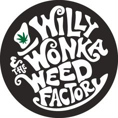 Willy Wonka and the Weed Factory Musical Satire to Premiere Live in California - Marijuana News and Updates Marijuana Art, Weed Humor, Weed Memes, Weed Wallpaper, Weed Stickers, Stencils, Stoner Art, Weed Art, Psychedelic Art