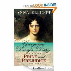 Georgiana Darcy's Diary: Jane Austen's Pride and Prejudice continued (Pride and Prejudice Chronicles) by Anna Elliott