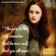 The pain is the only reminder that he was real, that you all were...