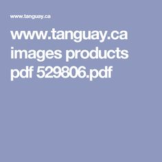 www.tanguay.ca images products pdf 529806.pdf Pdf, Image, Products, Gadget