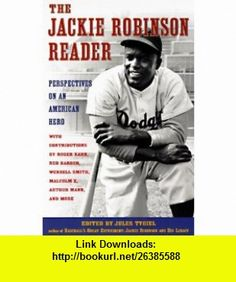 The Jackie Robinson Reader Perspectives on an American Hero (9780452275829) Roger Kahn, Red Barber, Wendell Smith, Malcolm X, Arthur Mann, more, Jules Tygiel , ISBN-10: 0452275822  , ISBN-13: 978-0452275829 ,  , tutorials , pdf , ebook , torrent , downloads , rapidshare , filesonic , hotfile , megaupload , fileserve