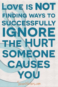 Some people make you feel that love hurts, those are not people who really love you. Pain should not be part of the relationship you have with your spouse, your parents or your friends. Not just physical pain, but emotional hurt too. Do not mistake abuse for love. Find out more about emotionally abusive spouses, emotionally unavailable parents, verbal abuse, financial abuse on SwanWaters. We talk about how to recognize it, how to cope with it and most importantly how to heal from it!