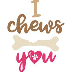 Silhouette Design Store: i chews you. On a dog treat jar! Dog Quotes, Animal Quotes, Puppy Love Quotes, Dog Crafts, Animal Crafts, I Love Dogs, Cute Dogs, Dog Treat Jar, Dog Signs