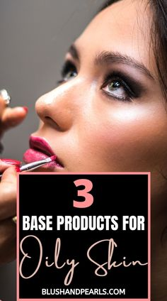 3 Great Makeup Base Products For Oily Skin. | best spf moisturizer for oily skin | best foundation for oily skin full coverage | best setting powder for oily skin | how to keep skin matte hacks | beauty and makeup hacks for oily skin | #beautyhacks