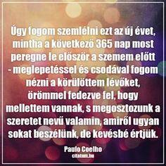 Paulo Coelho gondolata az új évről. Einstein, Favorite Quotes, Spirit, Buddhism, Life, Zen, Paulo Coelho