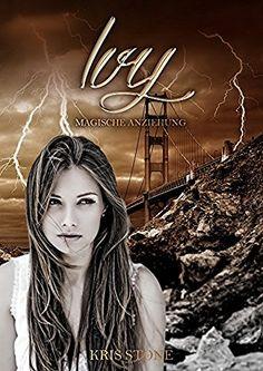 Ivy: magische Anziehung (Die Hexen von San Francisco 7), http://www.amazon.de/dp/B01LZVZO4L/ref=cm_sw_r_pi_awdl_x_ULv7xbZD91ZG4