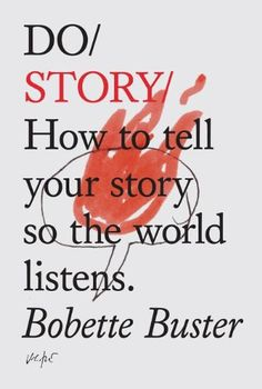 Do Story: How to tell your story so the world listens. (Do Books) by Bobette Buster http://www.amazon.com/dp/1907974059/ref=cm_sw_r_pi_dp_sTfJub11APDQK
