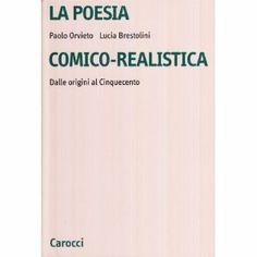 La poesia comico-realistica : dalle origini al Cinquecento / Paolo Orvieto, Lucia Brestolini - Roma : Carocci, 2000