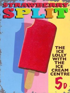 Strawberry Split Metal Sign, British, retro art, ice lolli with ice cream center Retro Ads, Vintage Advertisements, Vintage Ads, Vintage Style, Old Posters, Retro Posters, Ice Cream Poster, Diner Sign, Vintage Sweets