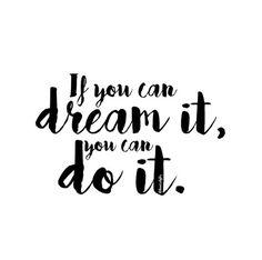 Si tu peux le rêver, tu peux le faire