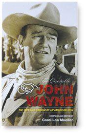 The Quotable John Wayne -- because I * need* this!