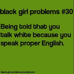 Yeah... My bad I'm educated...