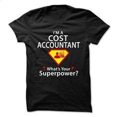 Cost Accountant  - SuperHero Theme 2015 - #teestars #sweaters. ORDER HERE => https://www.sunfrog.com/No-Category/Cost-Accountant--SuperHero-Theme-2015.html?60505