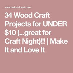 34 Wood Craft Projects for UNDER $10 (...great for Craft Night)!!!   Make It and Love It Diy Wood Projects, Wood Crafts, Craft Night, Diy Home Decor, How To Make, Ladies Night, Craft Ideas, Gifts, Presents