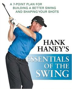 Hank Haney's Essentials of the Swing: A Plan for Building a Better Swing and Shaping Your Shots , (hank haney, golf) Golf Quotes, Golf Sayings, Golf Instructors, Golf Training Aids, Golf Photography, Perfect Golf, Golf Lessons, Golf Humor, Golf Gifts