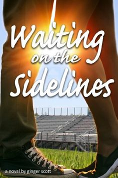 Waiting on the Sidelines by Ginger Scott, http://www.amazon.com/dp/B00CD69PT6/ref=cm_sw_r_pi_dp_Z8DSsb1GYNEAD