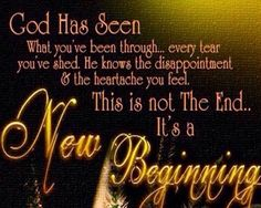 Here's to NEW BEGINNINGS!  Thank you, God!