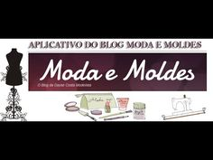 Como Baixar o Aplicativo do Blog Moda e Moldes - YouTube