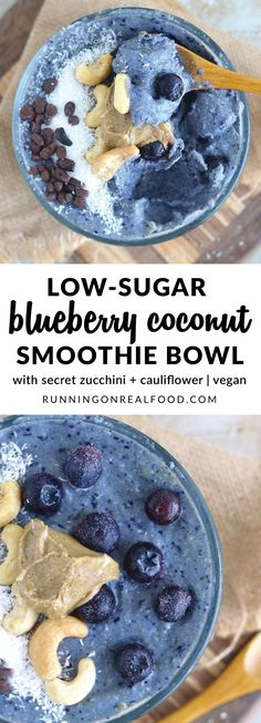 This low-sugar, blueberry coconut smoothie bowl has two secret healthy ingredients: frozen cauliflower and zucchini! It tastes like blueberry ice cream but is very low in sugar and packed with nutrition, fibre and healthy fats. Vegan, gluten-free.   Low-Sugar Blueberry Coconut Smoothie Bowl http://runningonrealfood.com/blueberry-coconut-smoothie-bowl/