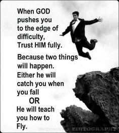 Believe in God.