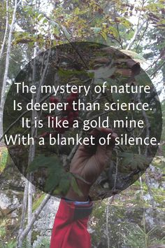 The mystery of nature is deeper than science.
