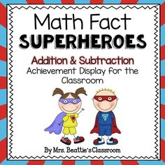 Encourage your students to practice and master the addition and subtraction facts to 12 with this adorable Math Fact Superheroes display from Mrs. Beattie's Classroom!
