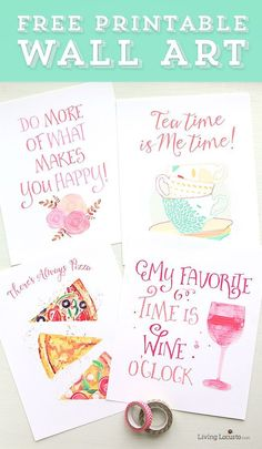 Pretty Free Printable Watercolor Wall Art. Cute sayings to frame on the wall or give as a gift. Easy DIY craft.