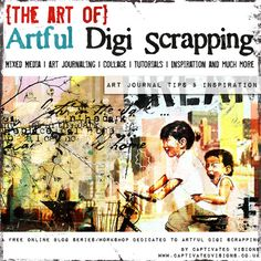 Captivated Visions - Artful Digi Scrapping Series | Art Journal Tips and Inspiration!