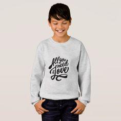 All You Need is Love #music Beatles Lyric Sweatshirt