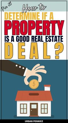 How To Determine If A Property Is A Good Real Estate Deal - Urban Penniez As a real estate investor, the temptation to pounce and snatch up any property can sometimes be very tempting. This much is the case, especially where you have a robust portfolio to Best Real Estate Investments, Real Estate Investor, Real Estate Marketing, Real Estate Tips, Selling Real Estate, Home Buying Tips, Sell Your House Fast, Investment Property, Rental Property
