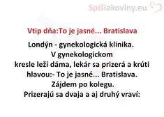 Vtip dňa:To je jasné... Bratislava - Spišiakoviny.eu