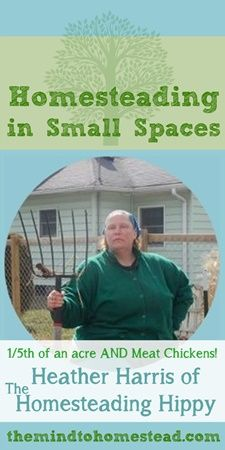 Episode #40: Homesteading in Small Spaces with Heather Harris of The Homesteading Hippy