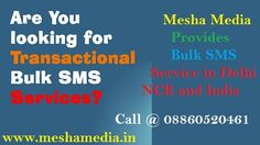 Mesha Media company complete provider of bulk sms service in Delhi NCR and India.Find more information on our SMS Blog