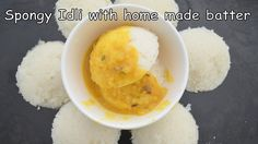 How to make spongy and fluffy Idli (home made batter)