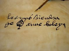 "Copy of Anne Boleyn's signature in her Book of Hours. ""The time will come. I, Anne Boleyn"""