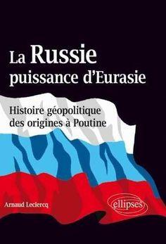 La Russie, puissance d'Eurasie...