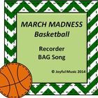 ***$2.00***  This is a fun, original song to integrate Recorders in the celebration of the upcoming MARCH MADNESS!  This product contains the follo...