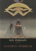Sex Perhaps: Poems by Kathryn Starbuck #poetry