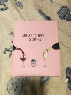 Cheers to pour decisions canvas. Big little crafts