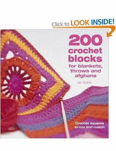 200 Crochet Blocks for Blankets, Throws and Afghans: Crochet Squares to Mix-and-Match: Amazon.co.uk: Jan Eaton: Books