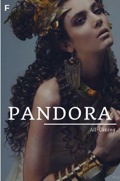 Pandora meaning All-Giving Greek names P baby girl names P baby names female names whimsical baby names baby girl names traditional names nam P Baby Names, Strong Baby Names, Baby Girl Names Unique, Names Girl, Kid Names, Unique Female Names, Greek Girl Names, Unique Names, Pretty Names