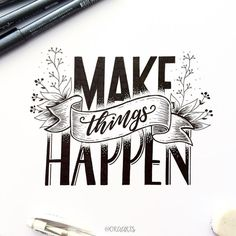 """""""Make things happen"""" quote lettering by Calligraphy Quotes Doodles, Doodle Quotes, Calligraphy Letters, Typography Letters, Art Quotes, Calligraphy Handwriting, Chalk Typography, Motivational Quotes, Inspirational Quotes"""