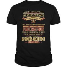 I Am A Business Architect Till I Die What I Do T-Shirt, Hoodie Business Architect