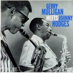 Gerry Mulligan meets Johnny Hodges Verve