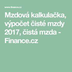 Mzdová kalkulačka, výpočet čisté mzdy 2017, čistá mzda - Finance.cz