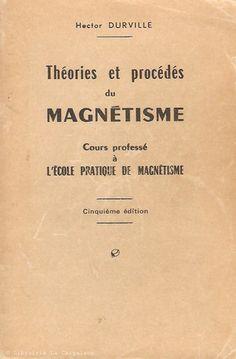 DURVILLE, HECTOR. Théories et procédés du magnétisme. Cours professé à l'école pratique de magnétisme.