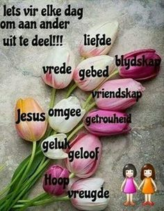 Deel die liefde van Jesus... Christian Messages, Christian Quotes, Wonderful Day Quotes, Lekker Dag, Inspirational Bible Quotes, Godly Quotes, Motivational, Afrikaanse Quotes, Goeie Nag