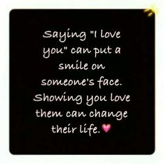 Saying I love you....