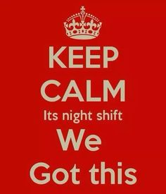 KEEP CALM Its night shift We Got this. Another original poster design created with the Keep Calm-o-matic. Buy this design or create your own original Keep Calm design now. Night Nurse Humor, Night Shift Humor, Night Shift Nurse, Rn Humor, Tech Humor, Medical Humor, Radiology Humor, Pharmacy Humor, Ecards Humor