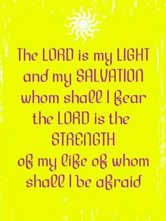 The Lord Is My Light And My Salvation Psalms 27:1
